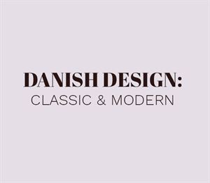 DANISH DESIGN: Yesterday and today